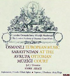 "! Londra Osmanlı Saray Muziği Akademisi - London Academy of Ottoman Court Music"" !"